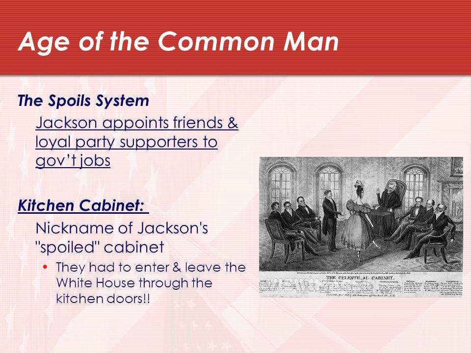 Age of the Common Man The Spoils System