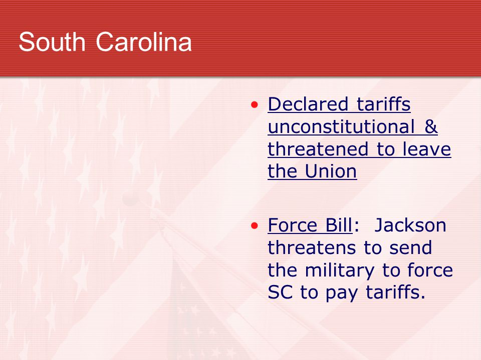 South Carolina Declared tariffs unconstitutional & threatened to leave the Union.