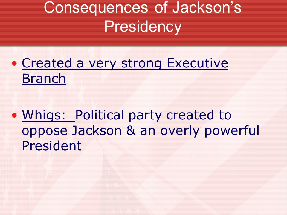 Consequences of Jackson's Presidency