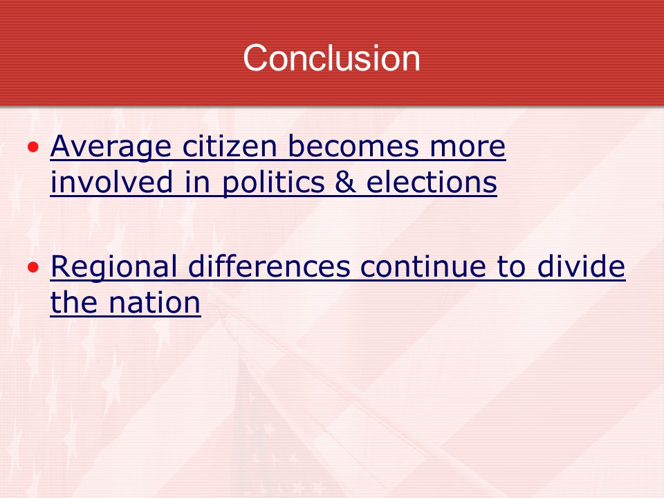 Conclusion Average citizen becomes more involved in politics & elections.