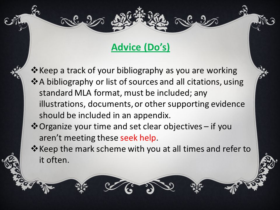 Advice (Do's) Keep a track of your bibliography as you are working