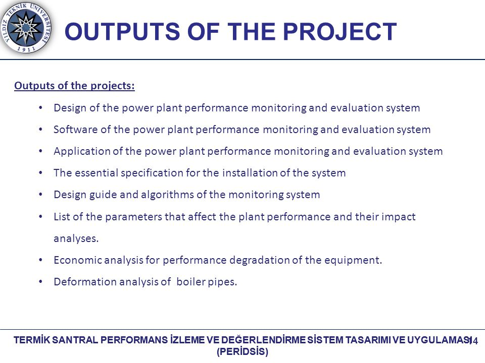 OUTPUTS OF THE PROJECT Outputs of the projects: