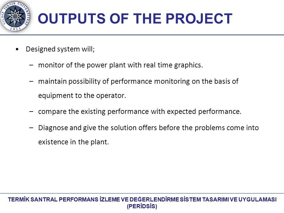 OUTPUTS OF THE PROJECT Designed system will;
