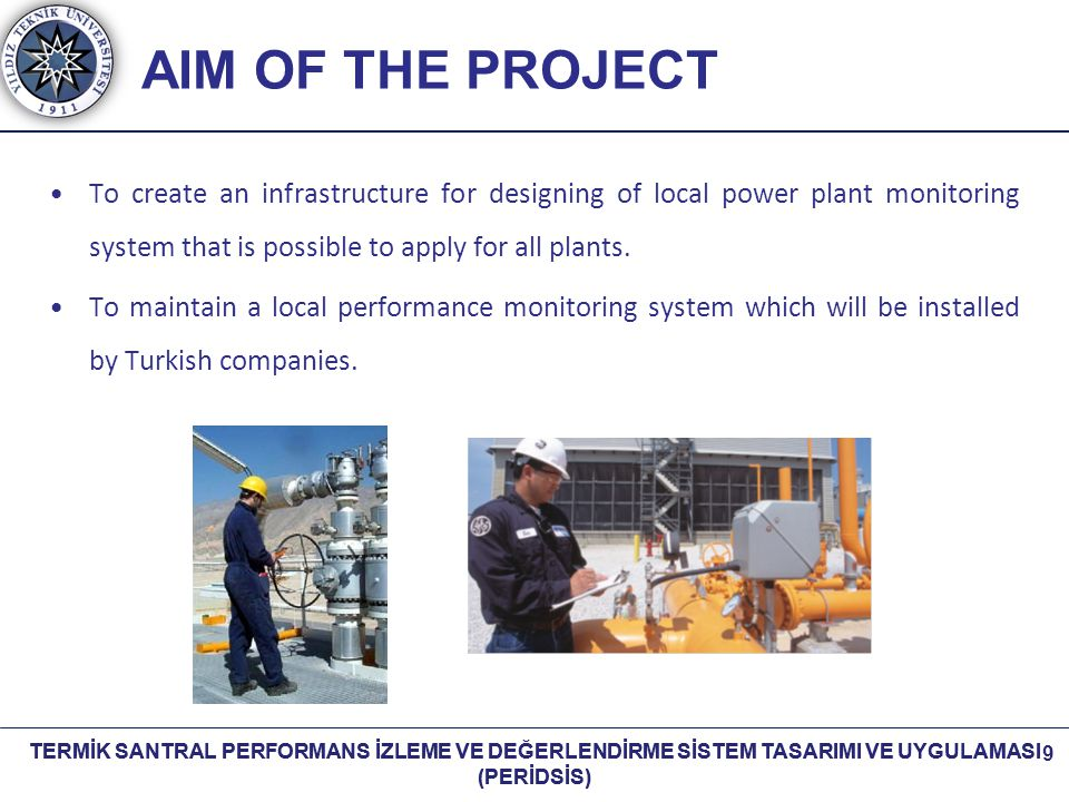 AIM OF THE PROJECT To create an infrastructure for designing of local power plant monitoring system that is possible to apply for all plants.