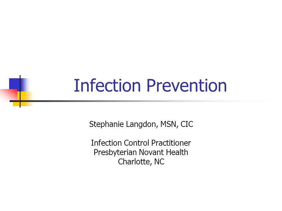 Infection Prevention Stephanie Langdon, MSN, CIC