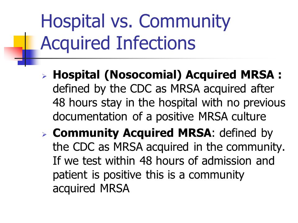 Hospital vs. Community Acquired Infections