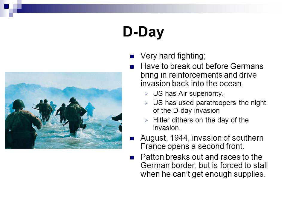 D-Day Very hard fighting;