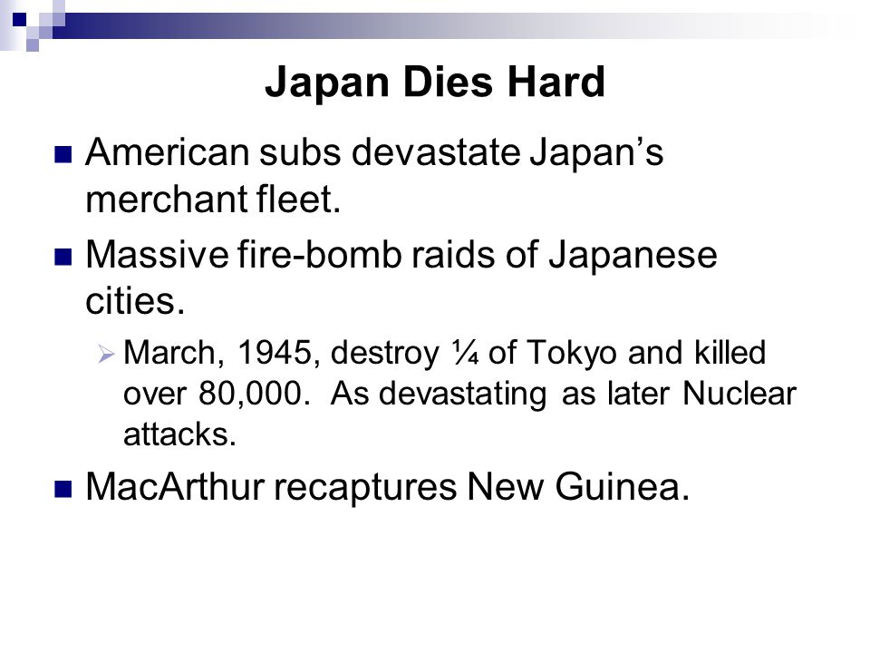 Japan Dies Hard American subs devastate Japan's merchant fleet.