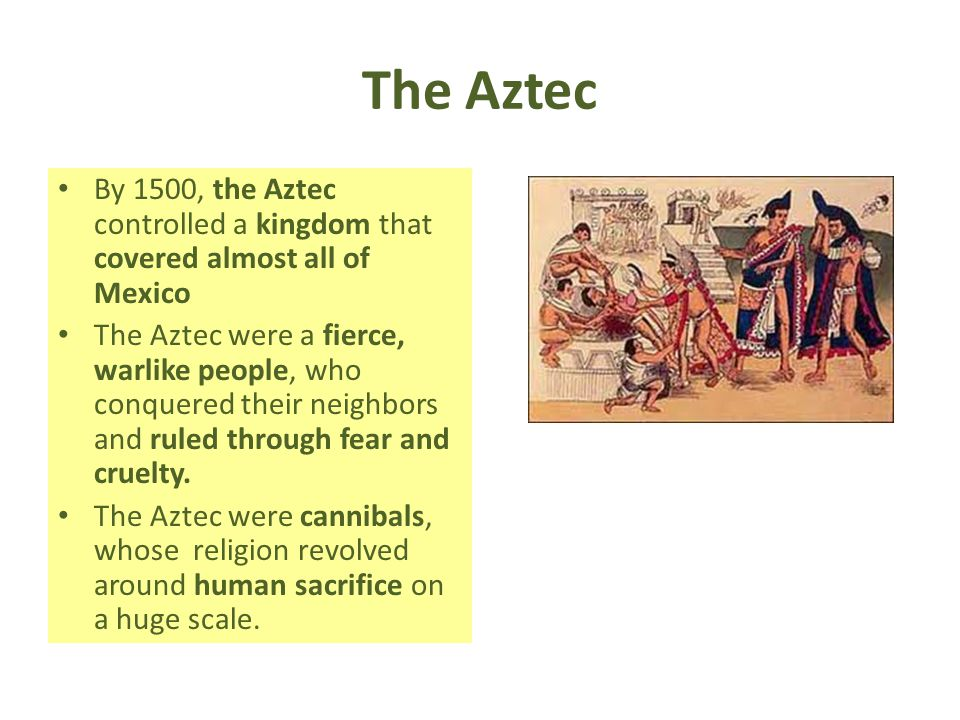 The Aztec By 1500, the Aztec controlled a kingdom that covered almost all of Mexico.