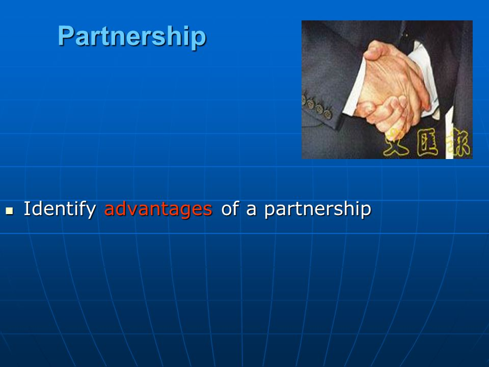 Partnership Identify advantages of a partnership