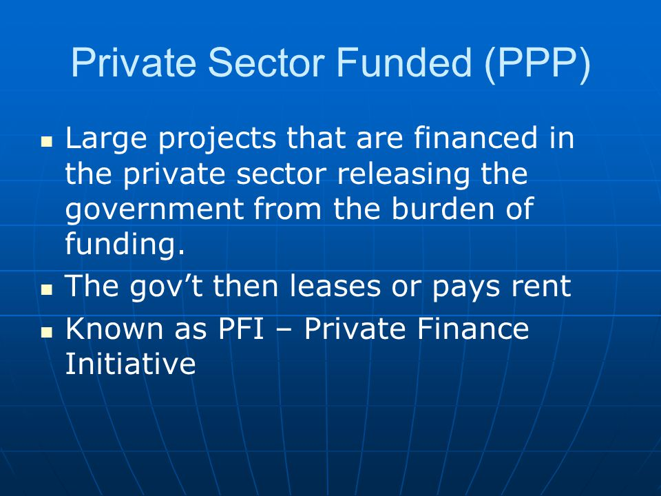 Private Sector Funded (PPP)
