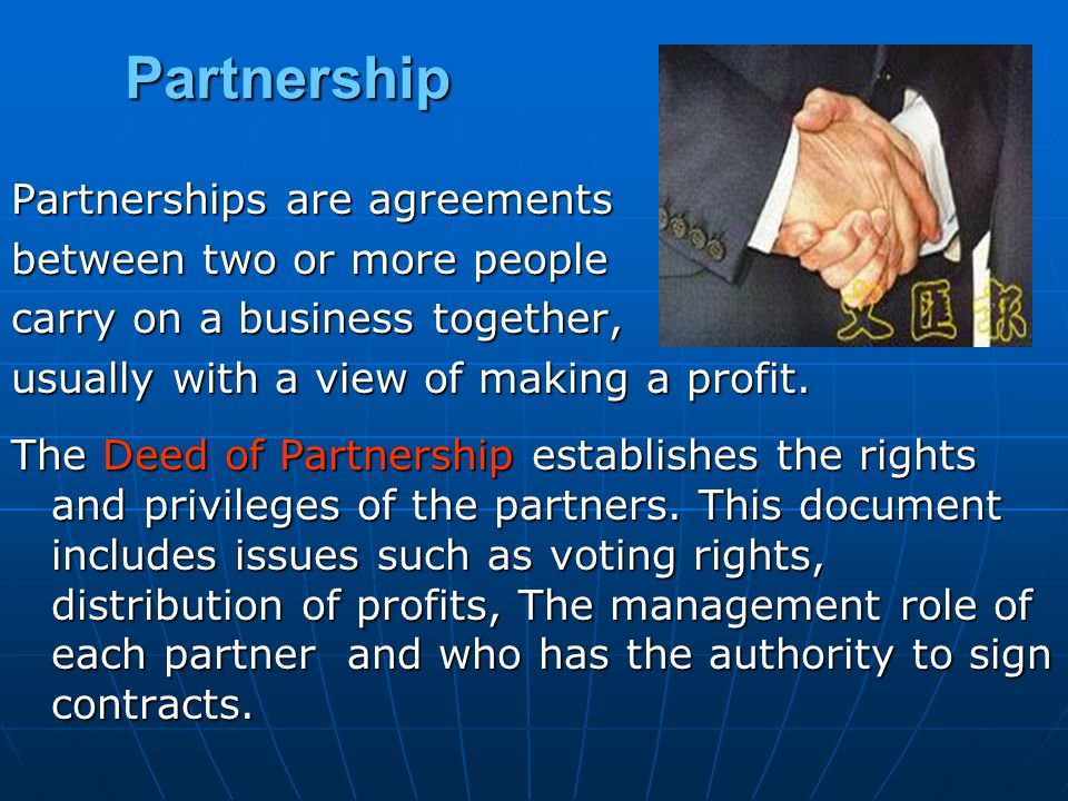 Partnership Partnerships are agreements between two or more people