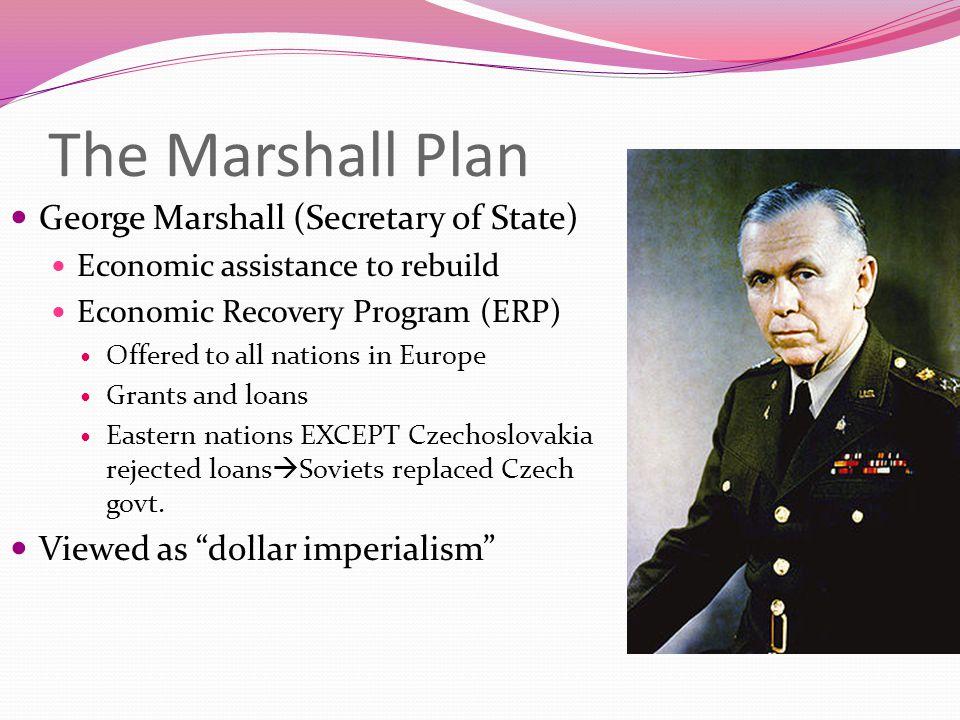 The Marshall Plan George Marshall (Secretary of State)