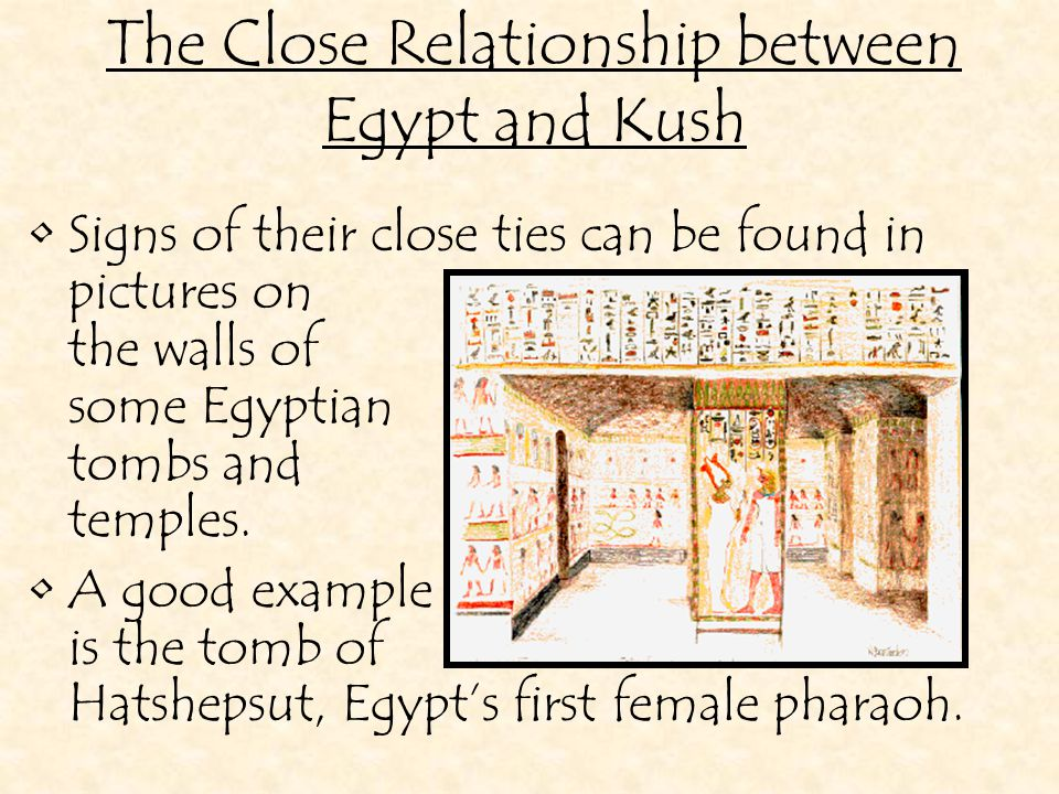 The Close Relationship between Egypt and Kush