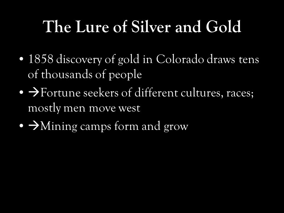 The Lure of Silver and Gold