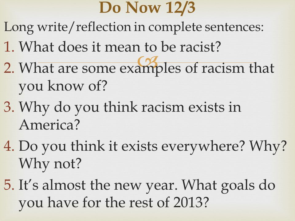 Do Now 12/3 What does it mean to be racist