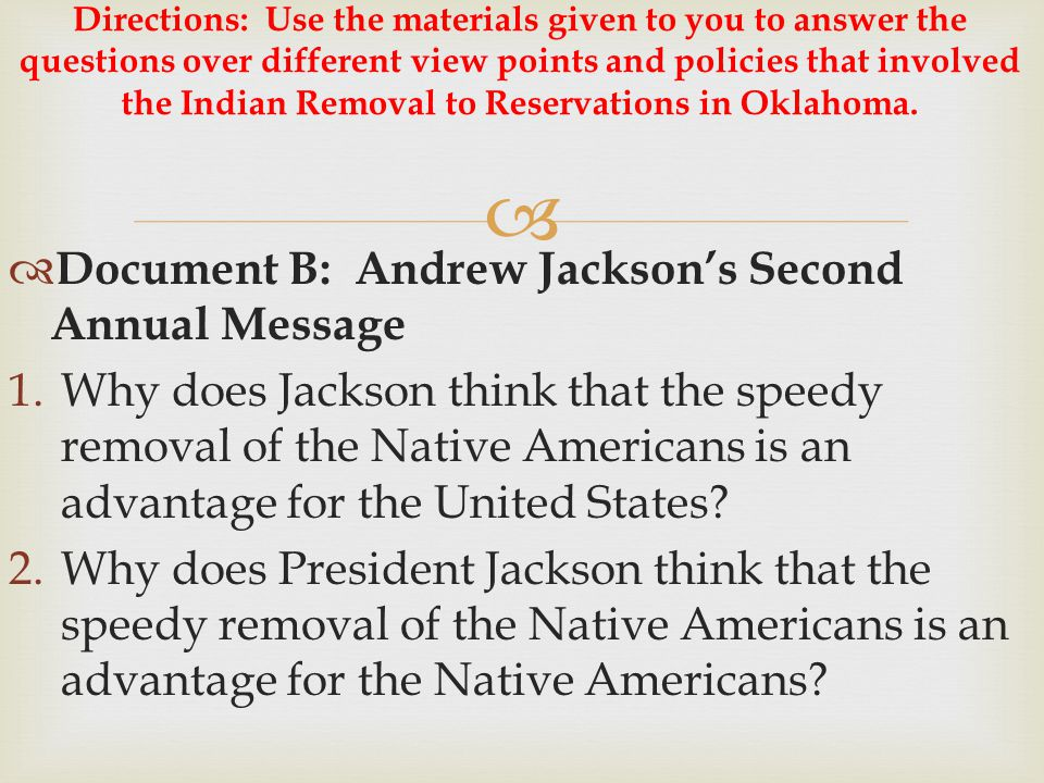 Document B: Andrew Jackson's Second Annual Message