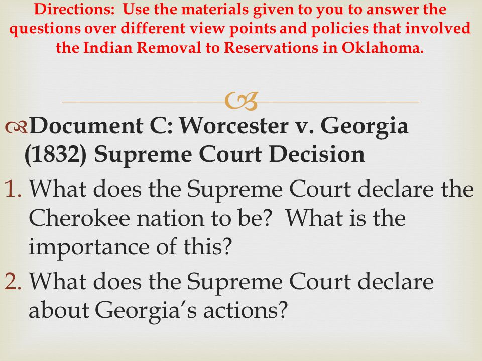 Document C: Worcester v. Georgia (1832) Supreme Court Decision