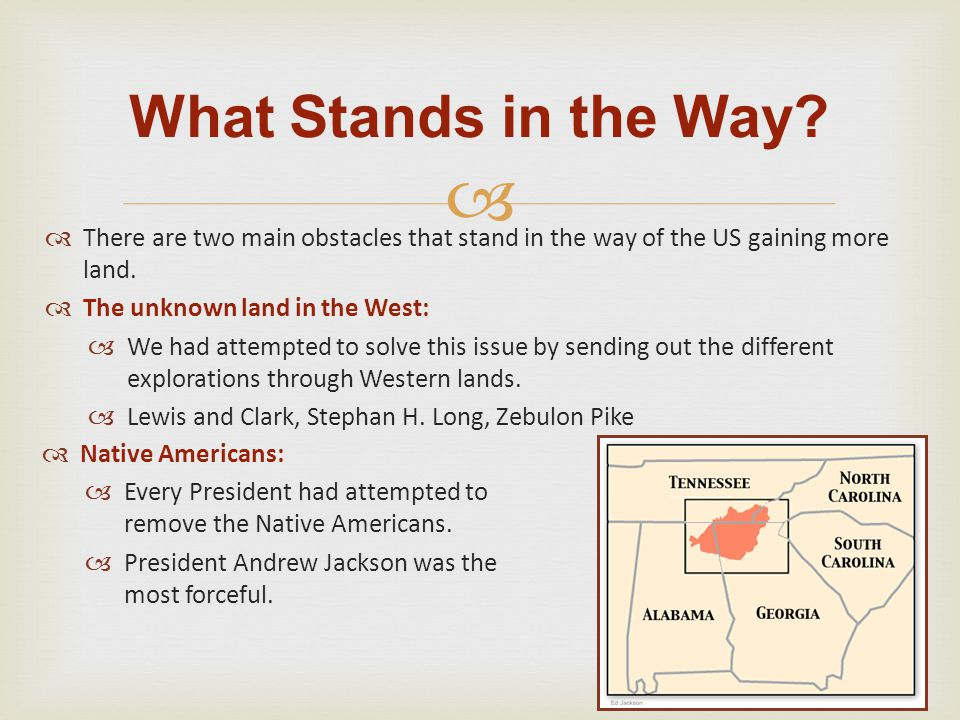 What Stands in the Way There are two main obstacles that stand in the way of the US gaining more land.
