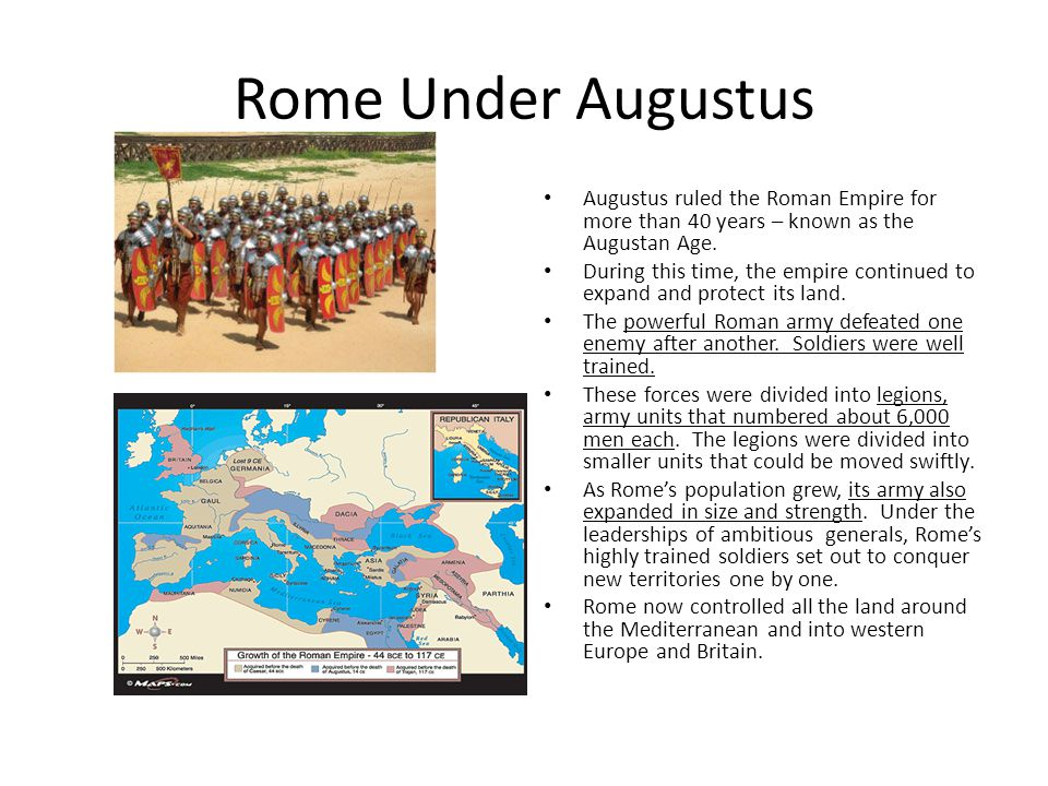 Rome Under Augustus Augustus ruled the Roman Empire for more than 40 years – known as the Augustan Age.