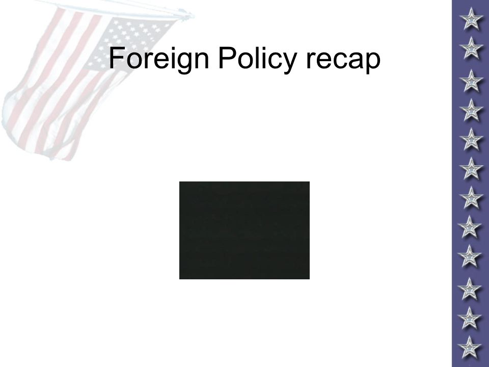 Foreign Policy recap