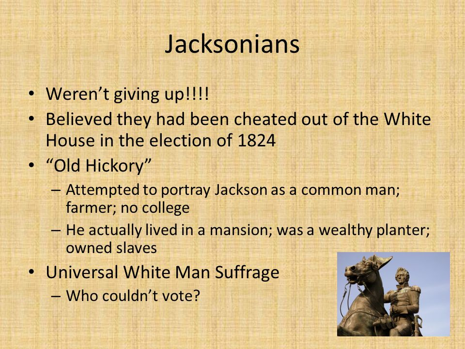 Jacksonians Weren't giving up!!!!