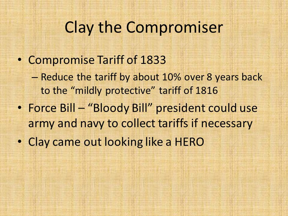 Clay the Compromiser Compromise Tariff of 1833
