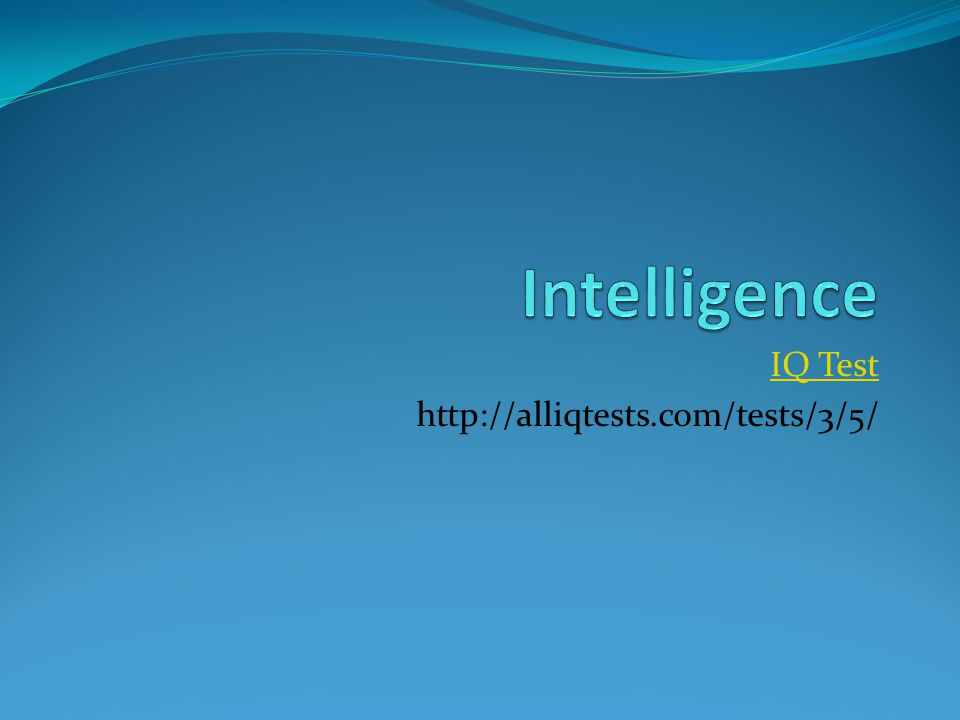 IQ Test http://alliqtests.com/tests/3/5/
