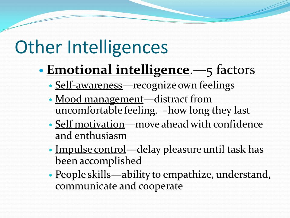 Other Intelligences Emotional intelligence.—5 factors