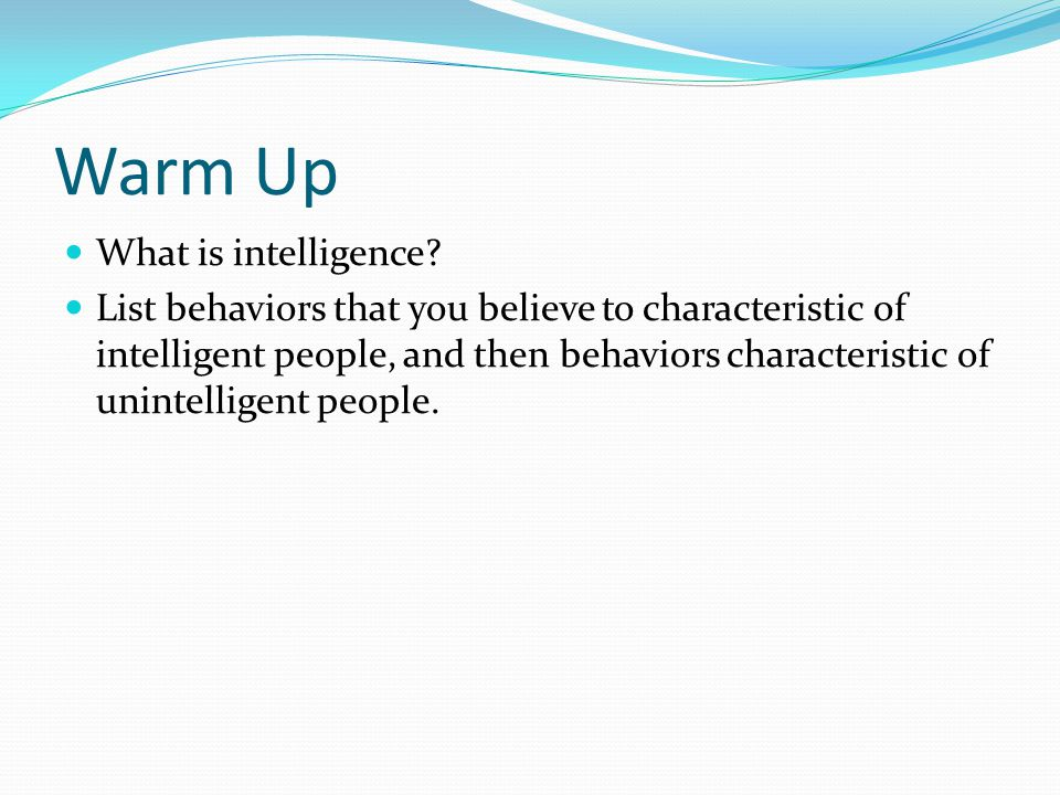Warm Up What is intelligence