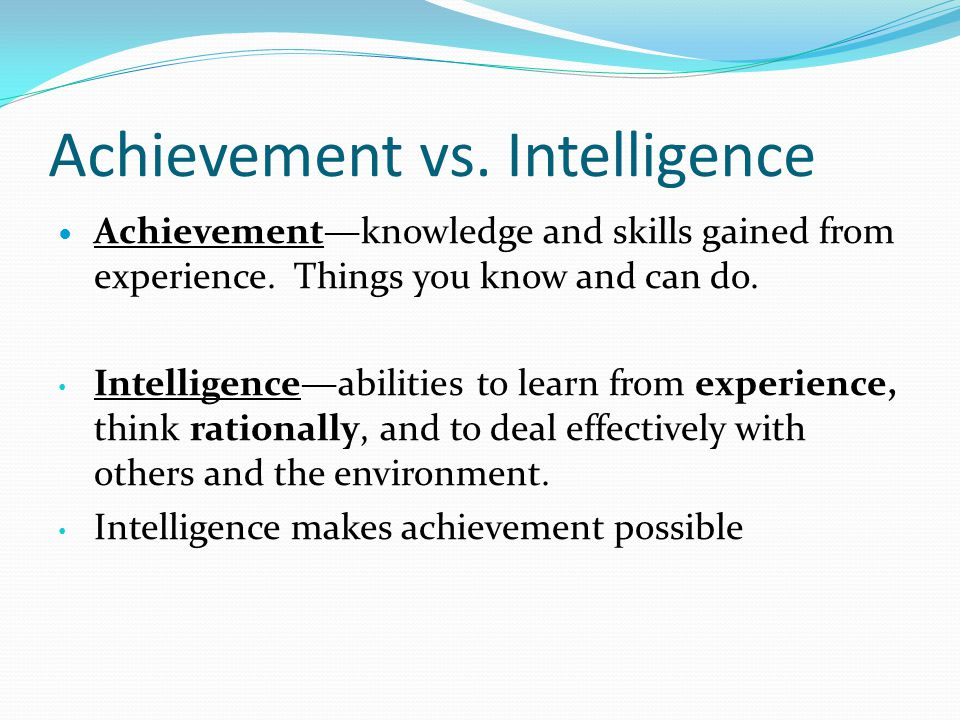 Achievement vs. Intelligence