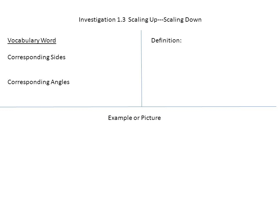 Investigation 1.3 Scaling Up---Scaling Down