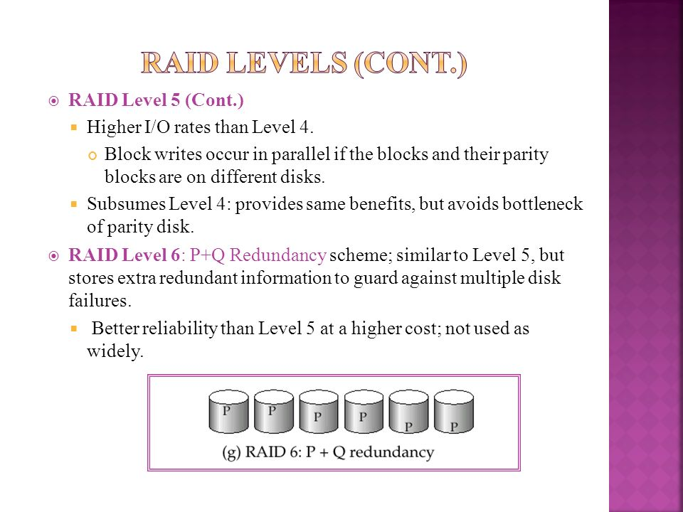 RAID Levels (Cont.) RAID Level 5 (Cont.)