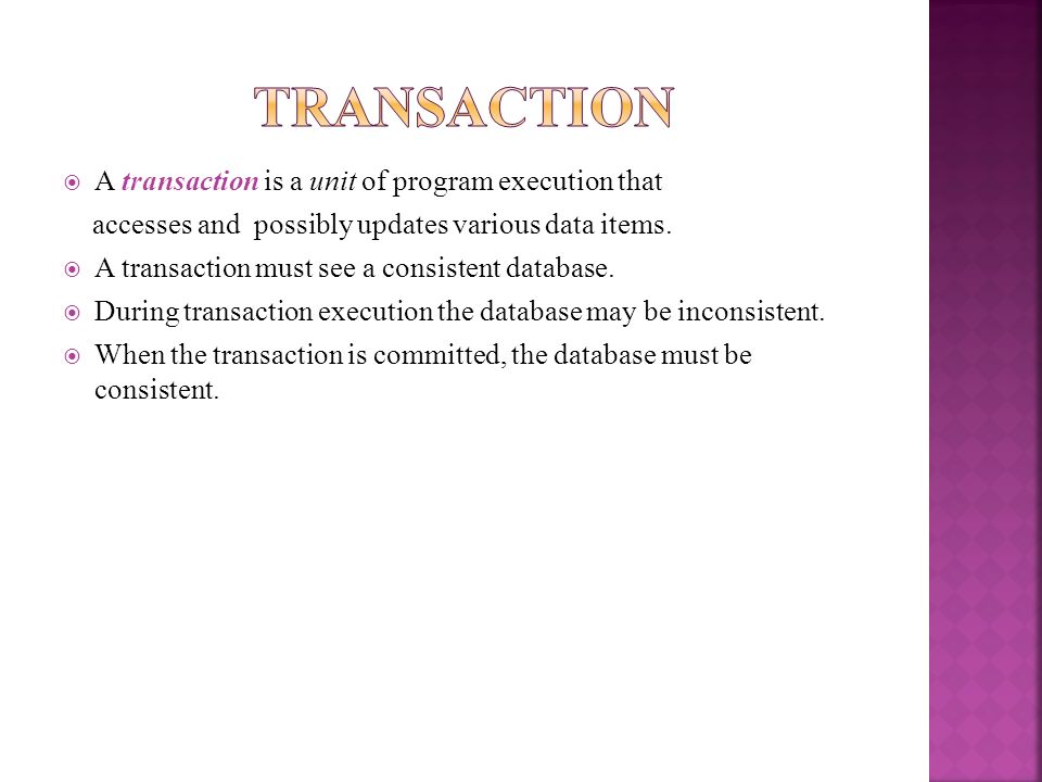 Transaction A transaction is a unit of program execution that