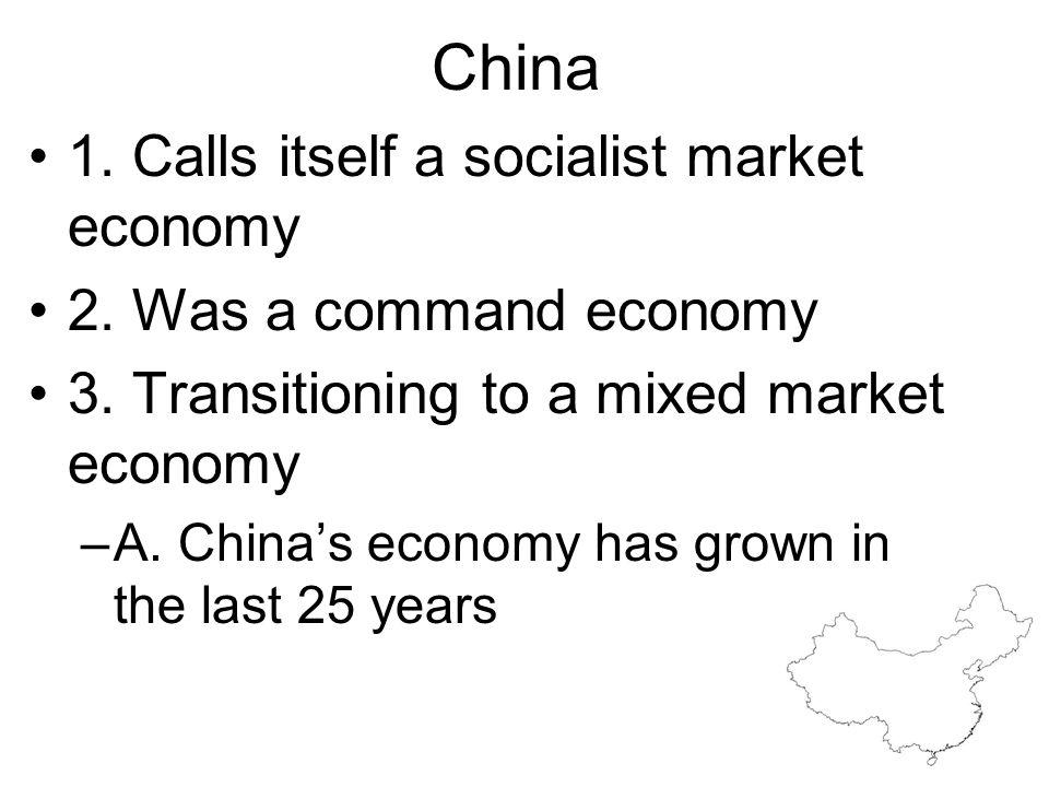 China 1. Calls itself a socialist market economy