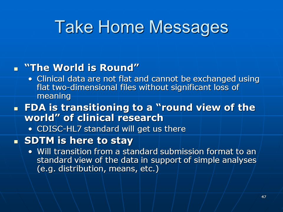 Take Home Messages The World is Round