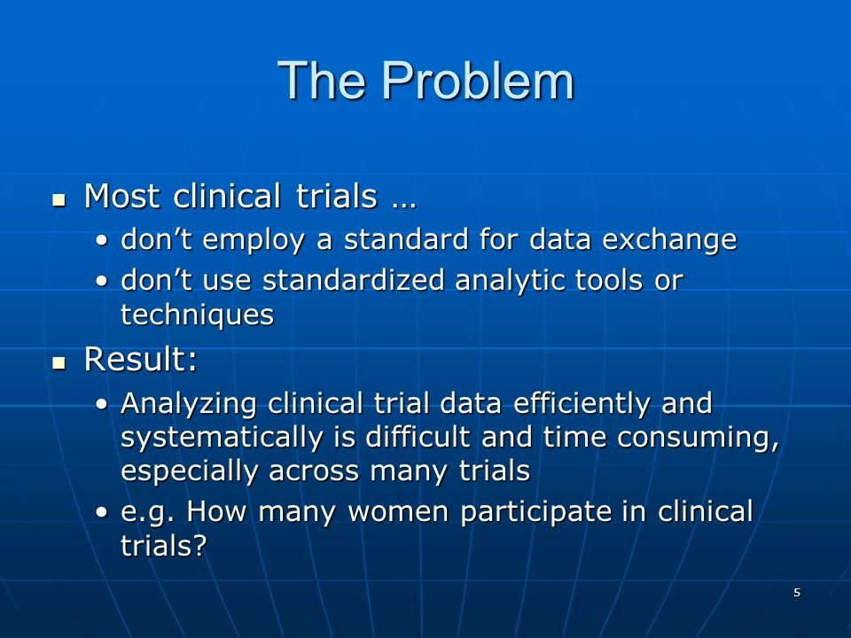 The Problem Most clinical trials … Result: