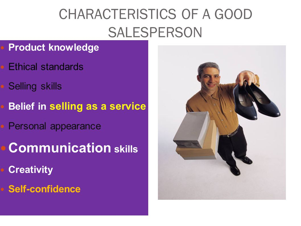 CHARACTERISTICS OF A GOOD SALESPERSON