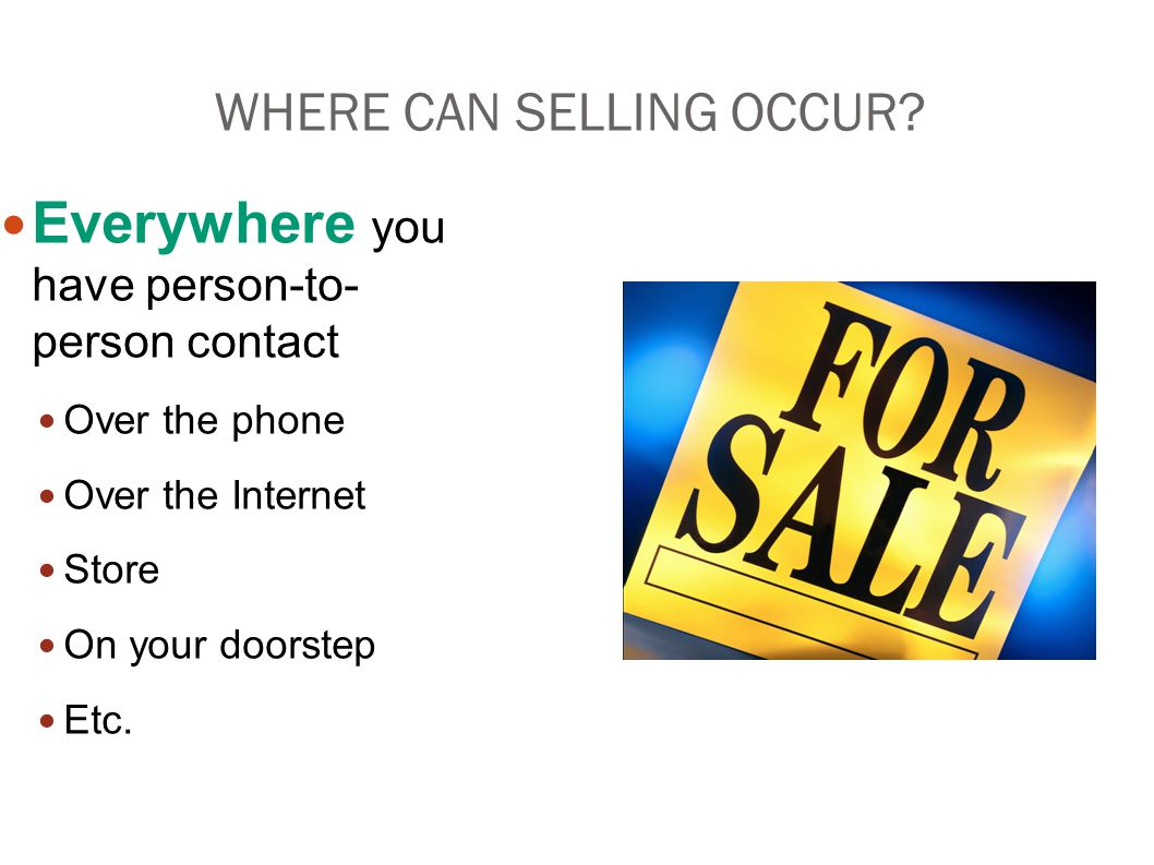 WHERE CAN SELLING OCCUR
