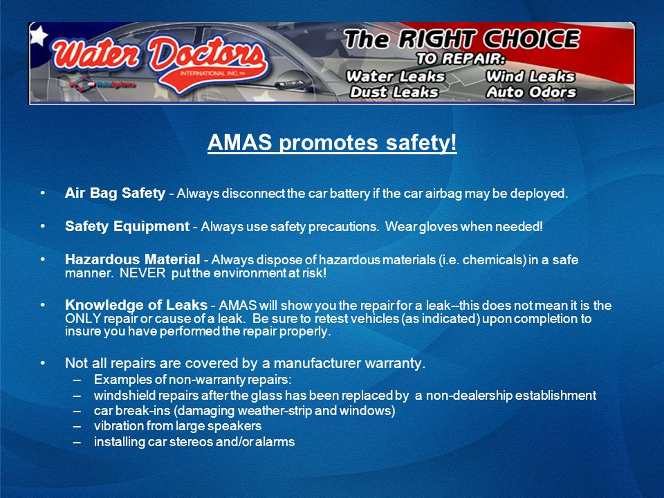 AMAS promotes safety! Air Bag Safety - Always disconnect the car battery if the car airbag may be deployed.