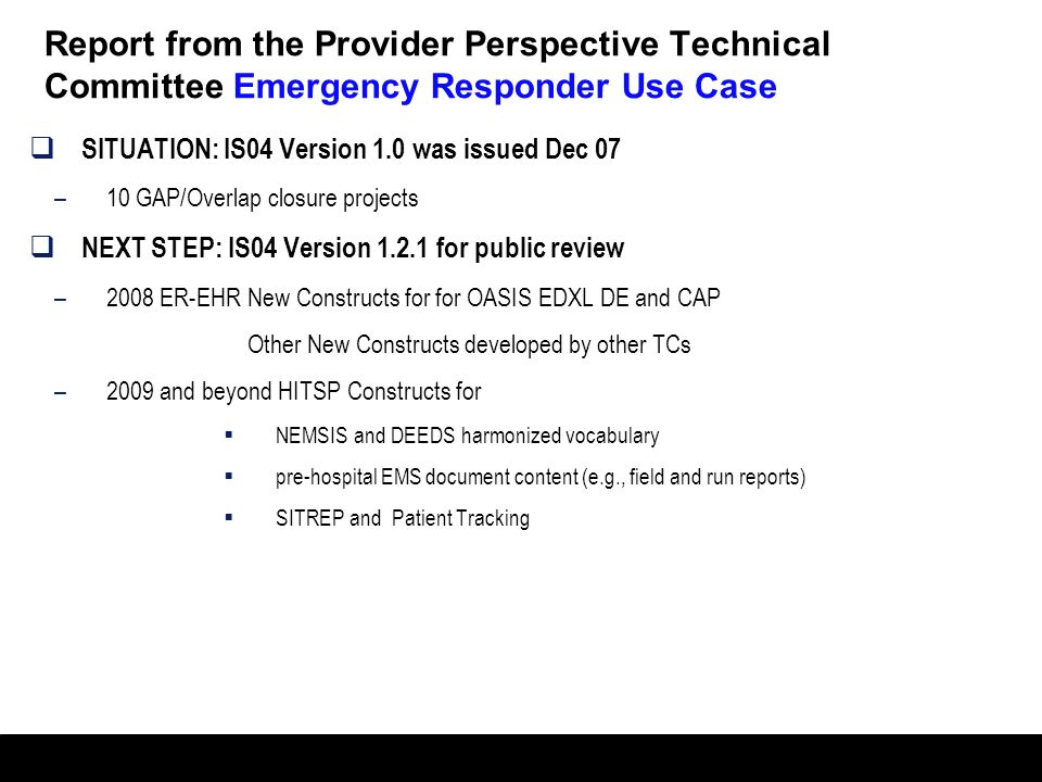 Report from the Provider Perspective Technical Committee Emergency Responder Use Case
