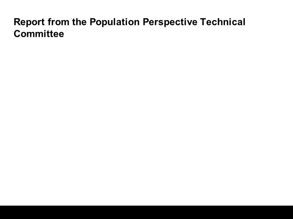 Report from the Population Perspective Technical Committee