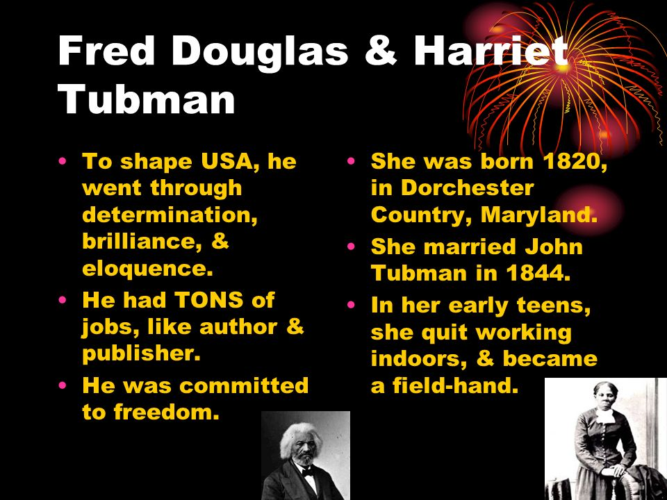 Fred Douglas & Harriet Tubman