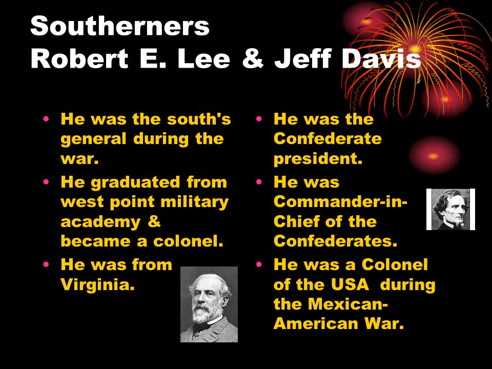 Southerners Robert E. Lee & Jeff Davis