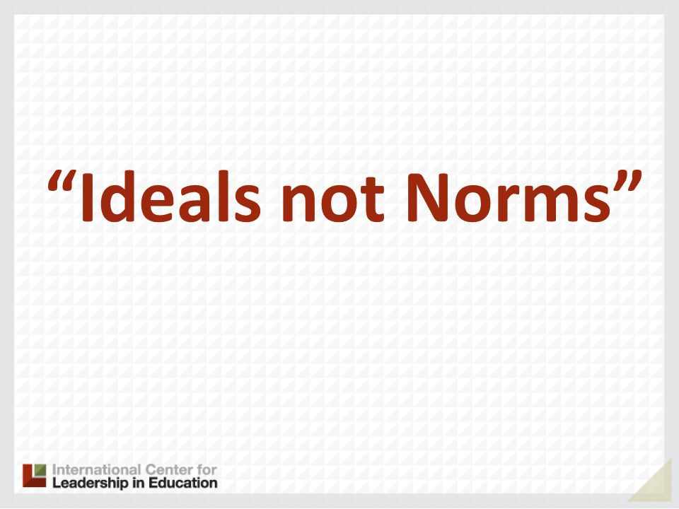 Ideals not Norms 11