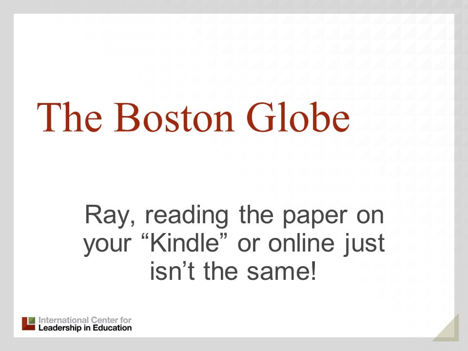 Ray, reading the paper on your Kindle or online just isn't the same!