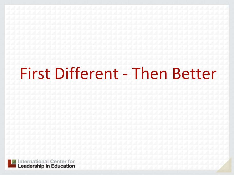 First Different - Then Better