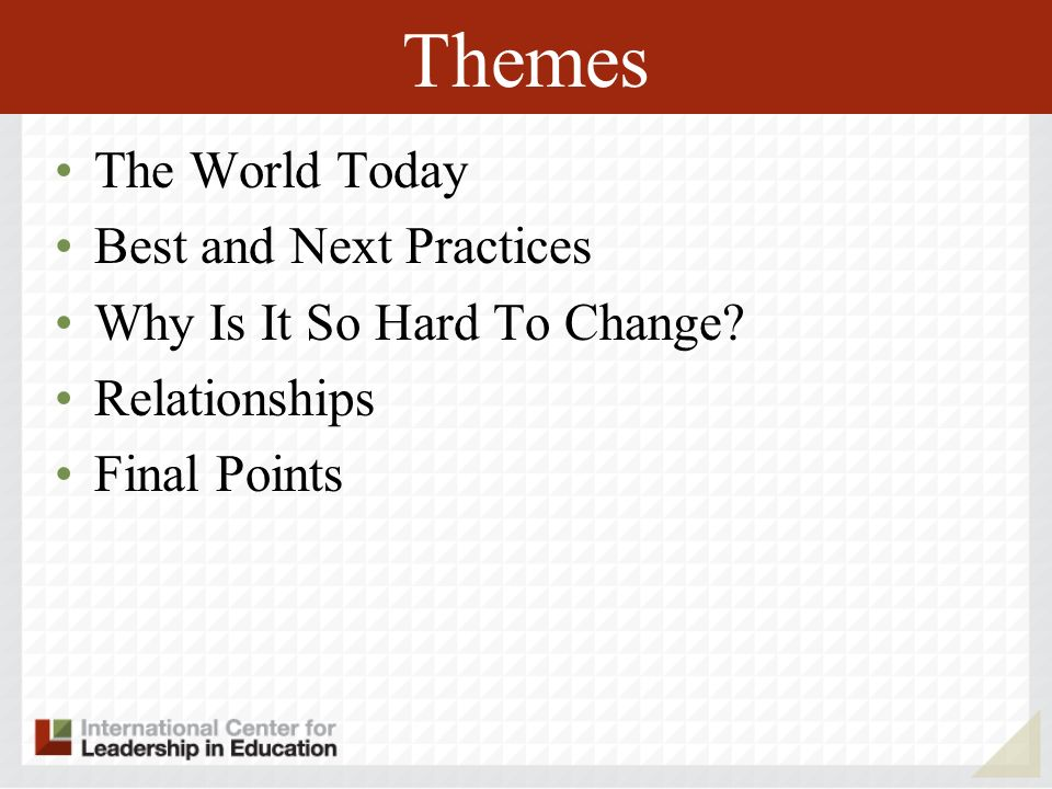 Themes The World Today Best and Next Practices