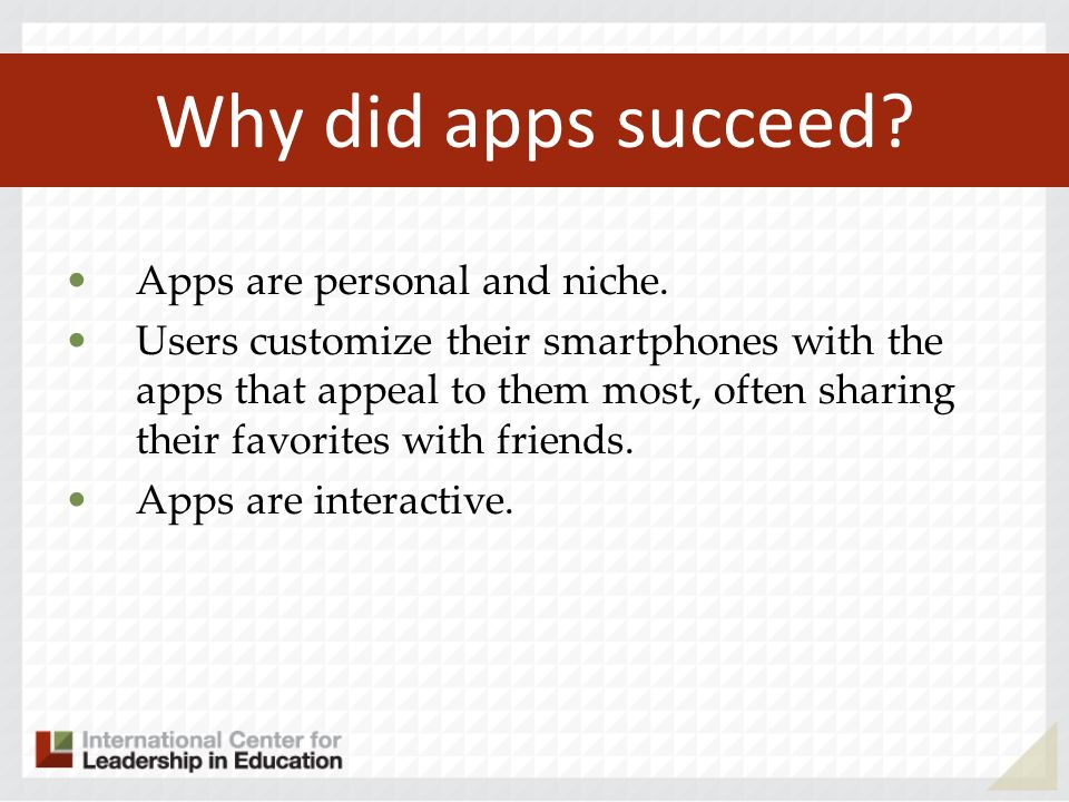Why did apps succeed Apps are personal and niche.