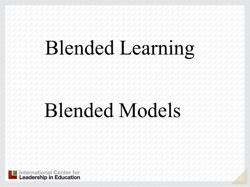 Blended Learning Blended Models